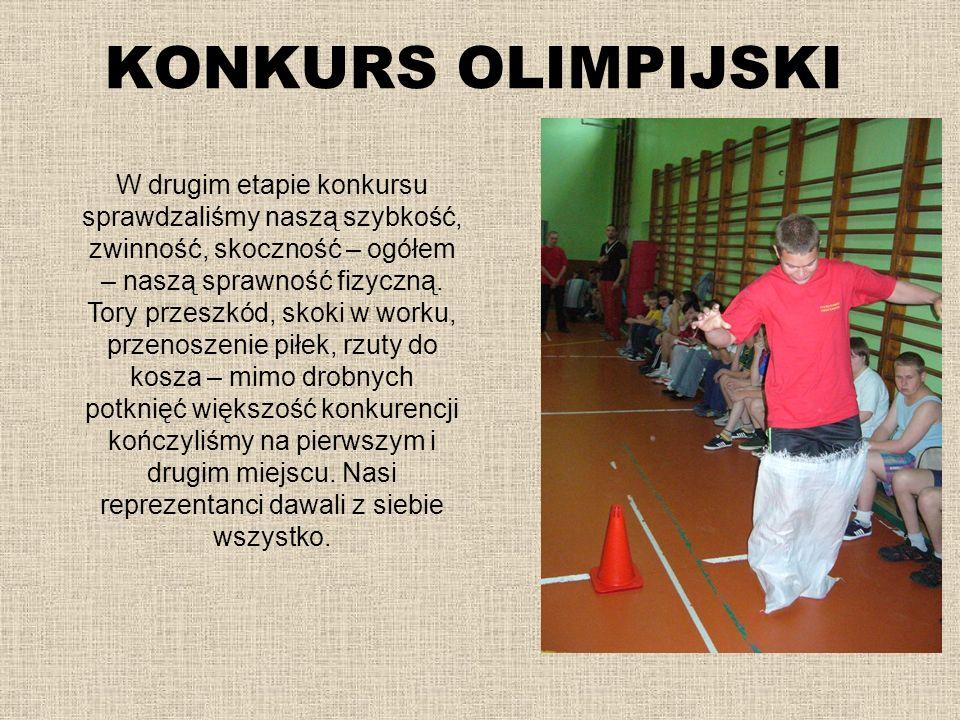 KONKURS OLIMPIJSKI W drugim etapie konkursu sprawdzaliśmy naszą szybkość, zwinność, skoczność – ogółem – naszą sprawność fizyczną. Tory przeszkód, sko