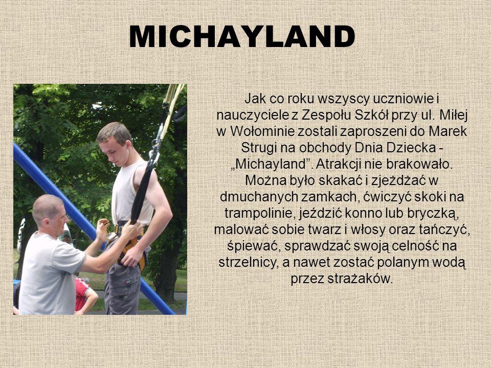 MICHAYLAND Jak co roku wszyscy uczniowie i nauczyciele z Zespołu Szkół przy ul. Miłej w Wołominie zostali zaproszeni do Marek Strugi na obchody Dnia D