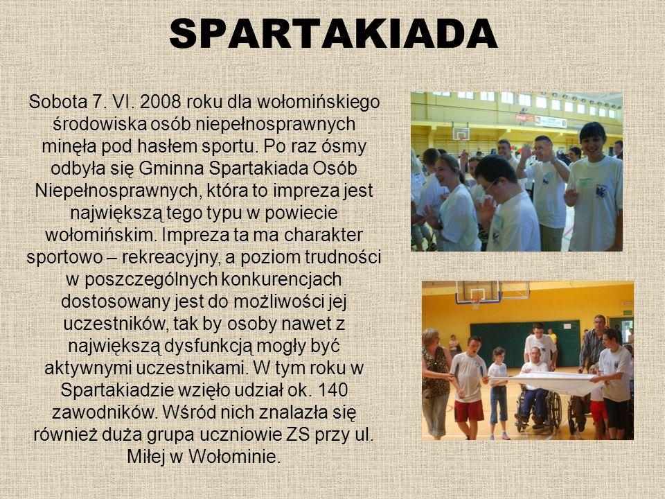 SPARTAKIADA Sobota 7. VI. 2008 roku dla wołomińskiego środowiska osób niepełnosprawnych minęła pod hasłem sportu. Po raz ósmy odbyła się Gminna Sparta