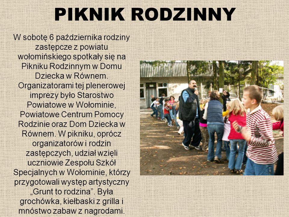 PIKNIK RODZINNY W sobotę 6 października rodziny zastępcze z powiatu wołomińskiego spotkały się na Pikniku Rodzinnym w Domu Dziecka w Równem. Organizat