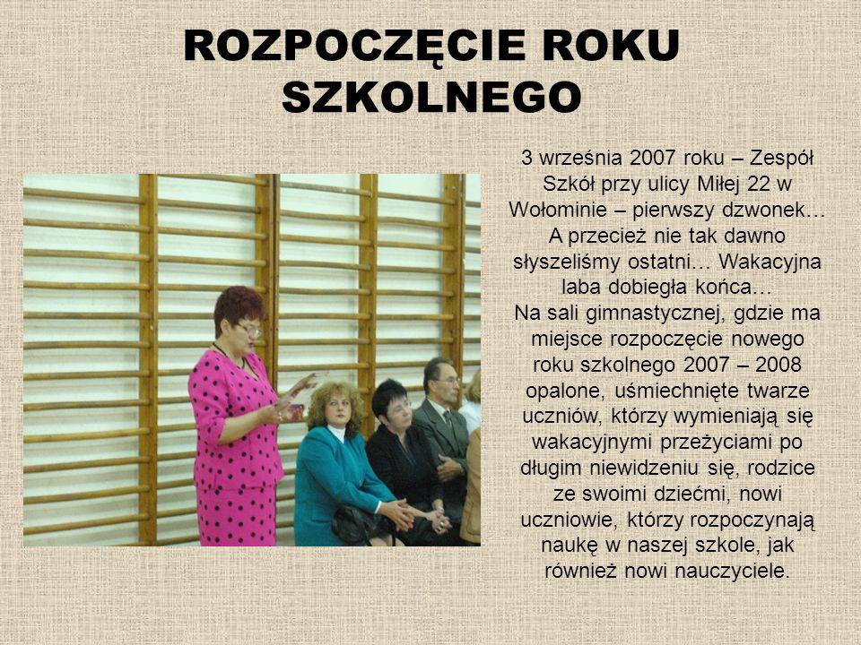 ROZPOCZĘCIE ROKU SZKOLNEGO Apel rozpoczynający pierwszy dzień roku szkolnego otwiera uroczystym przemówieniem Dyrektor szkoły pani Barbara Ciepielewska.