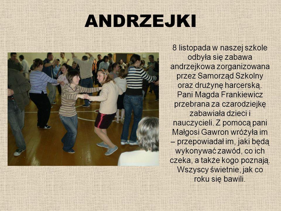 ANDRZEJKI 8 listopada w naszej szkole odbyła się zabawa andrzejkowa zorganizowana przez Samorząd Szkolny oraz drużynę harcerską. Pani Magda Frankiewic