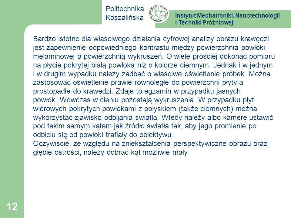 Instytut Mechatroniki, Nanotechnologii i Techniki Próżniowej Politechnika Koszalińska 12 Bardzo istotne dla właściwego działania cyfrowej analizy obra