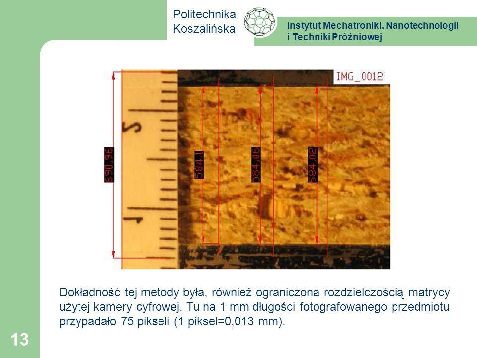 Instytut Mechatroniki, Nanotechnologii i Techniki Próżniowej Politechnika Koszalińska 13 Dokładność tej metody była, również ograniczona rozdzielczośc