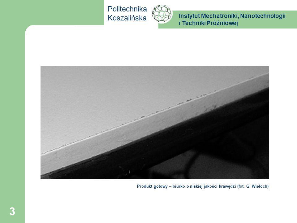 Instytut Mechatroniki, Nanotechnologii i Techniki Próżniowej Politechnika Koszalińska 14 TYPOWE WADY POWSTAJĄCE PRZY STRUGANIU DREWNA - odchyłka płaskości (nie większa niż 0,2mm do 1m dł.) - odchyłka prostopadłości 1 - chropowatość R z =200-32 m - długość fal 1mm np.: dla potrzeby przemysłu meblarskiego gł.