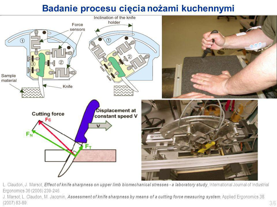 3 /6 Badanie procesu cięcia nożami kuchennymi J. Marsot, L. Claudon, M. Jacqmin, Assessment of knife sharpness by means of a cutting force measuring s