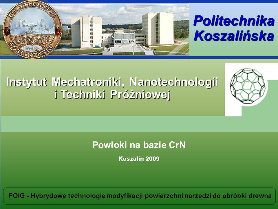 Instytut Mechatroniki, Nanotechnologii i Technik Próżniowych Politechnika Koszalińska Instytut Mechatroniki, Nanotechnologii i Techniki Próżniowej Pow