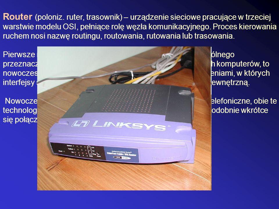 Router (poloniz. ruter, trasownik) – urządzenie sieciowe pracujące w trzeciej warstwie modelu OSI, pełniące rolę węzła komunikacyjnego. Proces kierowa
