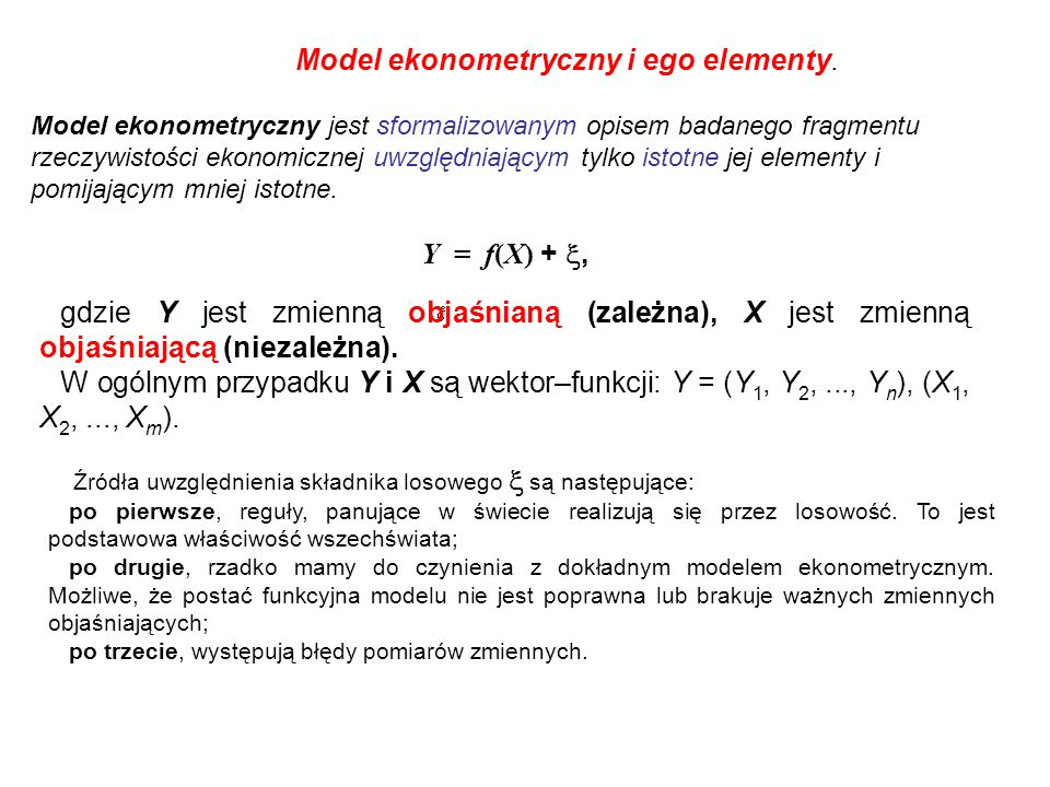W skład modelu wchodzą: zmienne, parametry i elementy (zmienne) losowe.