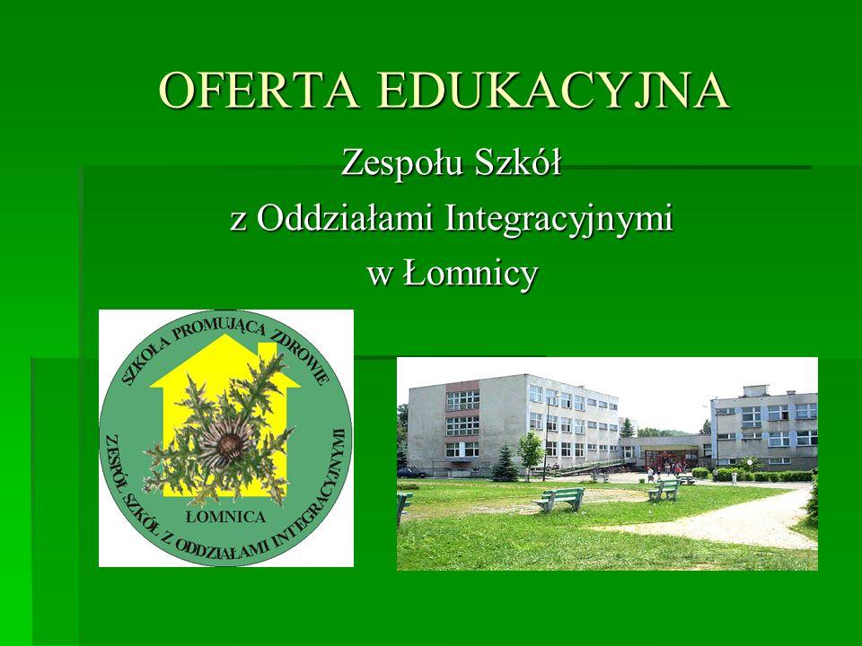 OFERTA EDUKACYJNA Zespołu Szkół z Oddziałami Integracyjnymi w Łomnicy