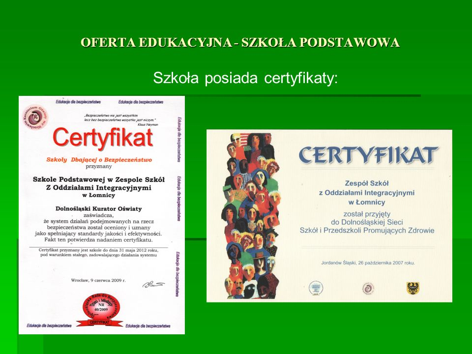 OFERTA EDUKACYJNA - SZKOŁA PODSTAWOWA Szkoła posiada certyfikaty: