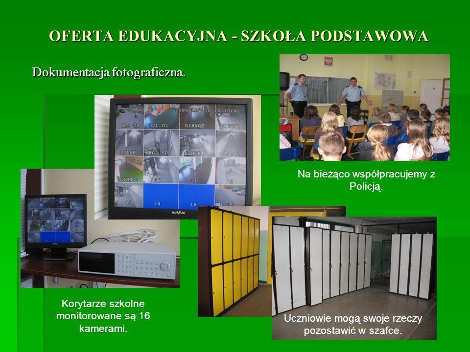 OFERTA EDUKACYJNA - SZKOŁA PODSTAWOWA Dokumentacja fotograficzna. Uczniowie mogą swoje rzeczy pozostawić w szafce. Korytarze szkolne monitorowane są 1
