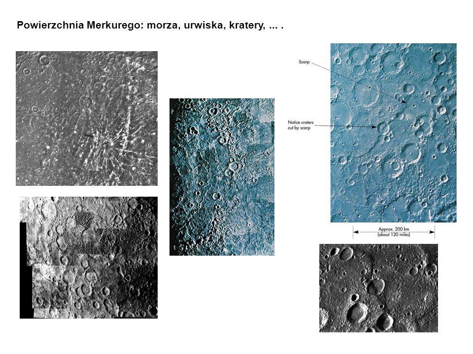 Powierzchnia Merkurego: morza, urwiska, kratery,....