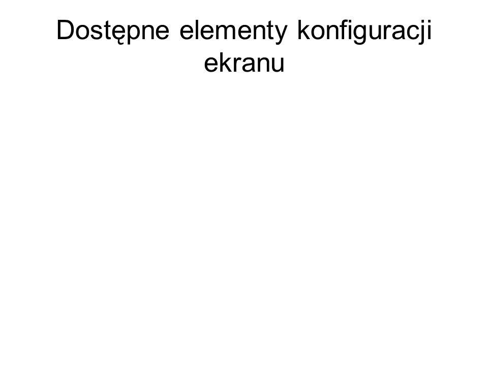 Dostępne elementy konfiguracji ekranu