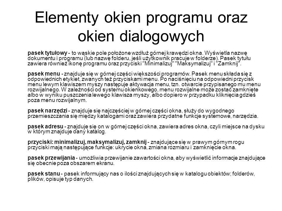 Elementy okien programu oraz okien dialogowych pasek tytułowy - to wąskie pole położone wzdłuż górnej krawędzi okna. Wyświetla nazwę dokumentu i progr