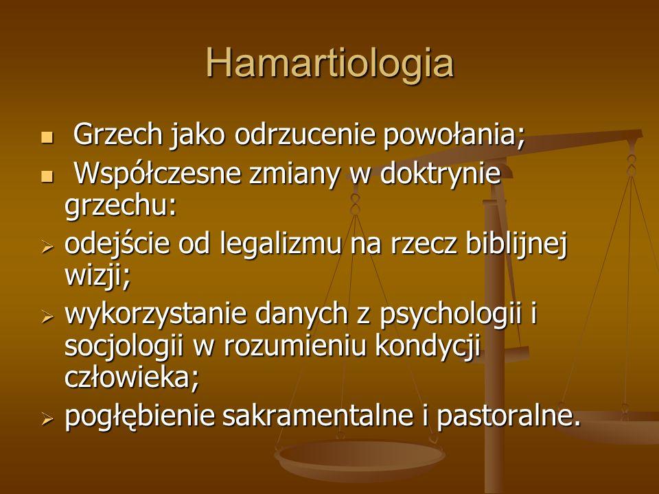 Hamartiologia Grzech jako odrzucenie powołania; Grzech jako odrzucenie powołania; Współczesne zmiany w doktrynie grzechu: Współczesne zmiany w doktryn