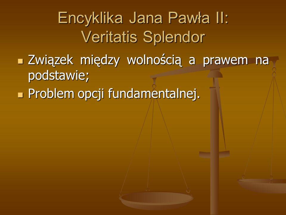 Encyklika Jana Pawła II: Veritatis Splendor Związek między wolnością a prawem na podstawie; Związek między wolnością a prawem na podstawie; Problem op