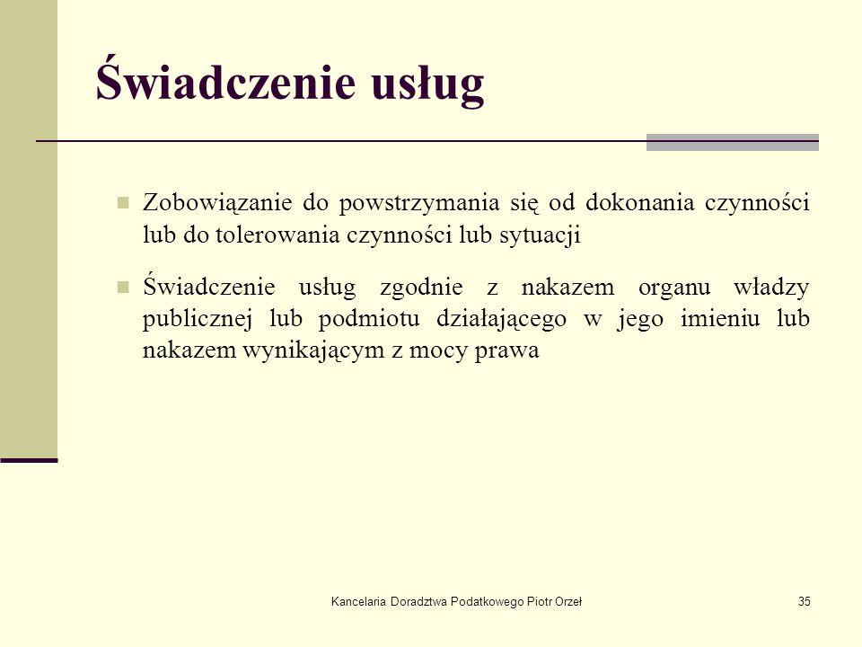 Kancelaria Doradztwa Podatkowego Piotr Orzeł35 Świadczenie usług Zobowiązanie do powstrzymania się od dokonania czynności lub do tolerowania czynności