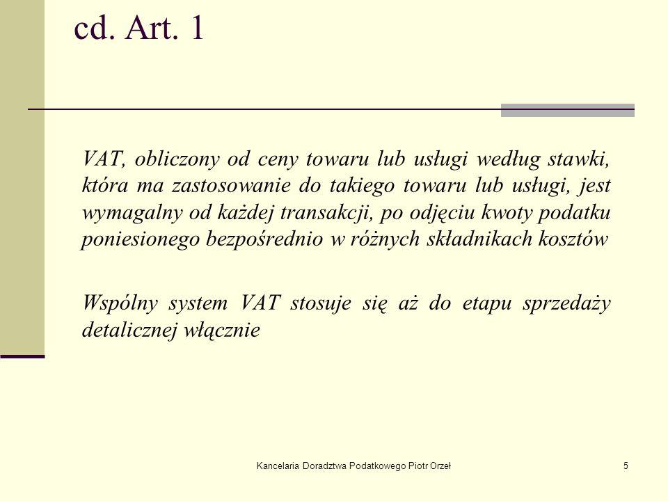 Kancelaria Doradztwa Podatkowego Piotr Orzeł5 cd. Art. 1 VAT, obliczony od ceny towaru lub usługi według stawki, która ma zastosowanie do takiego towa