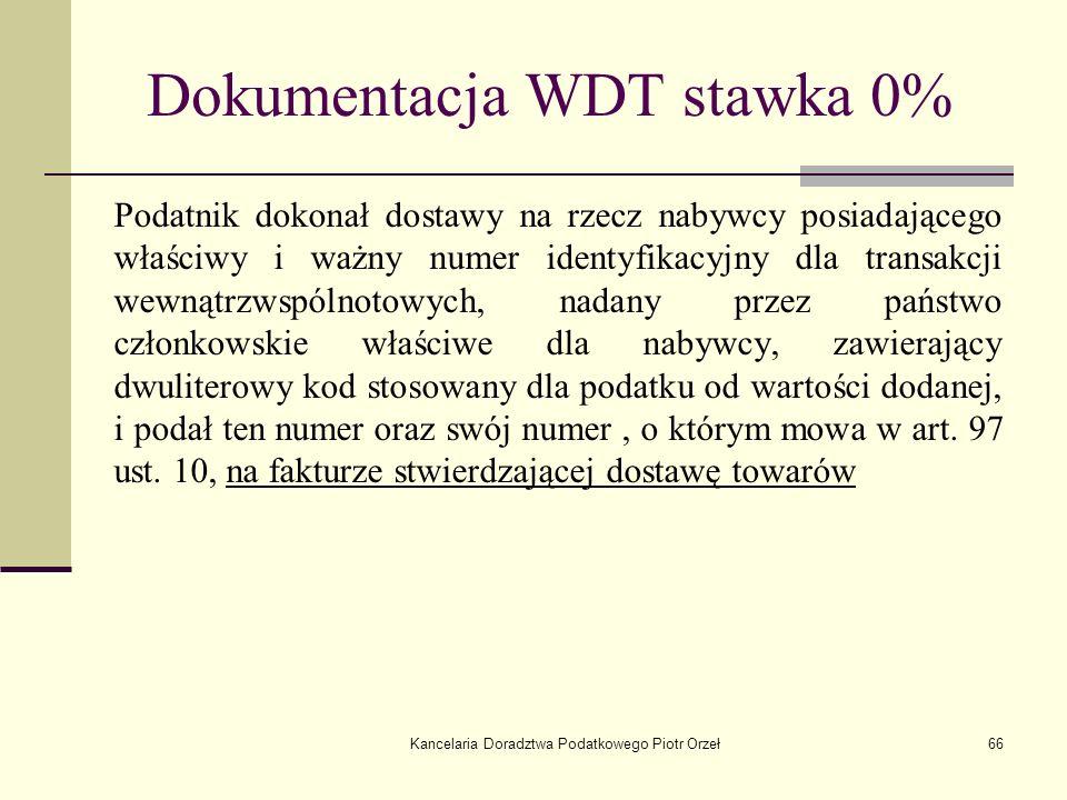 Kancelaria Doradztwa Podatkowego Piotr Orzeł66 Dokumentacja WDT stawka 0% Podatnik dokonał dostawy na rzecz nabywcy posiadającego właściwy i ważny num