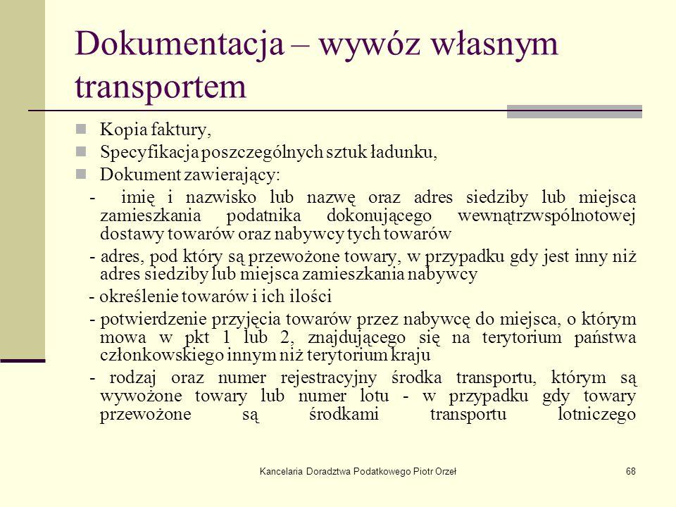 Kancelaria Doradztwa Podatkowego Piotr Orzeł68 Dokumentacja – wywóz własnym transportem Kopia faktury, Specyfikacja poszczególnych sztuk ładunku, Doku