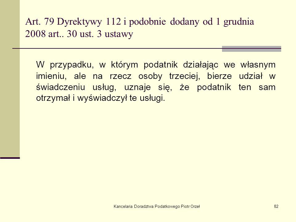 Kancelaria Doradztwa Podatkowego Piotr Orzeł82 Art. 79 Dyrektywy 112 i podobnie dodany od 1 grudnia 2008 art.. 30 ust. 3 ustawy W przypadku, w którym