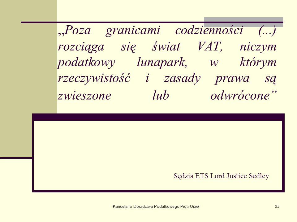 Kancelaria Doradztwa Podatkowego Piotr Orzeł93 Poza granicami codzienności (...) rozciąga się świat VAT, niczym podatkowy lunapark, w którym rzeczywis
