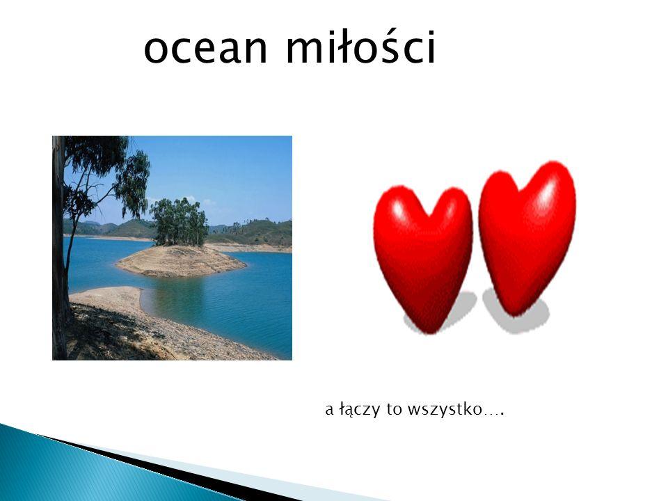ocean miłości a łączy to wszystko….