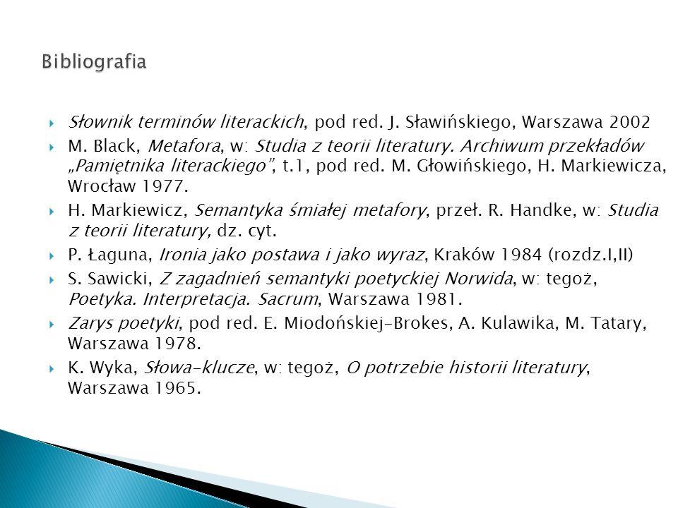 Słownik terminów literackich, pod red.J. Sławińskiego, Warszawa 2002 M.