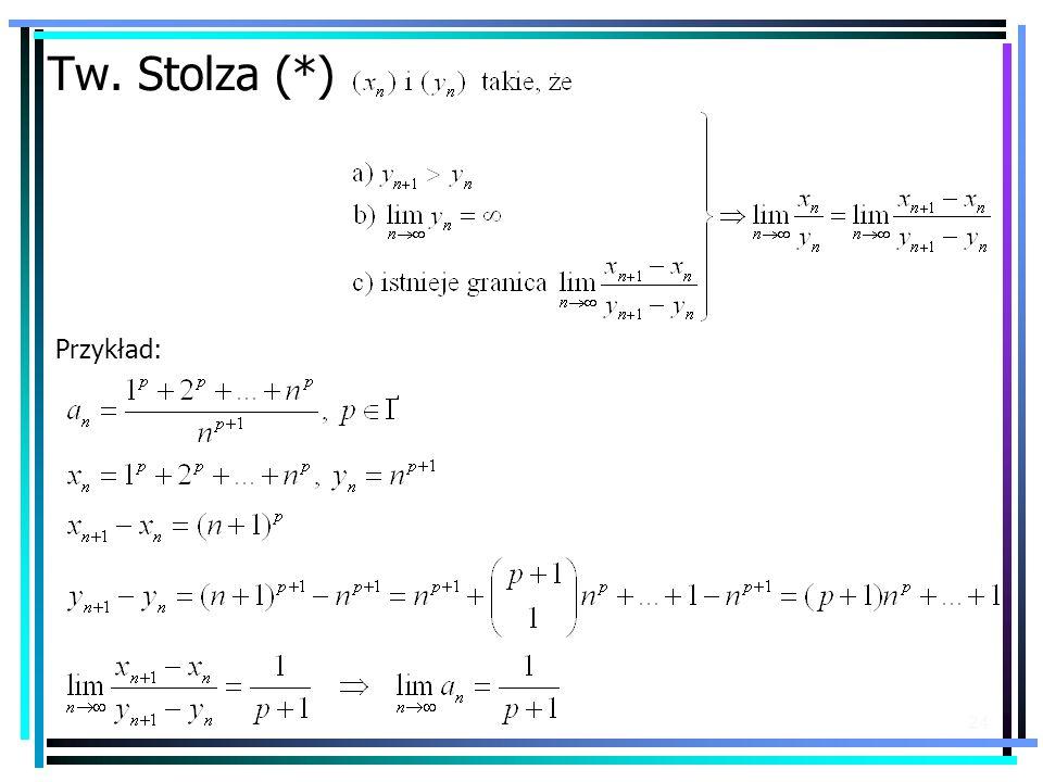 24 Tw. Stolza (*) Przykład:
