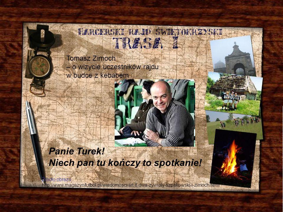 Panie Turek! Niech pan tu kończy to spotkanie! Źródło obrazu: http://www.magazynfutbol.pl/wiadomosci/art,8,dwa-zywioly-szpakowski-i-zimoch.html Tomasz