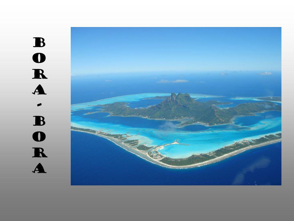 Bora-Bora - wyspa na Oceanie Spokojnym, koralowy atol otaczający powulkaniczny stożek, w Polinezji Francuskiej, na Wyspach Pod Wiatrem w archipelagu Wysp Towarzystwa, na północny zachód od Tahiti.