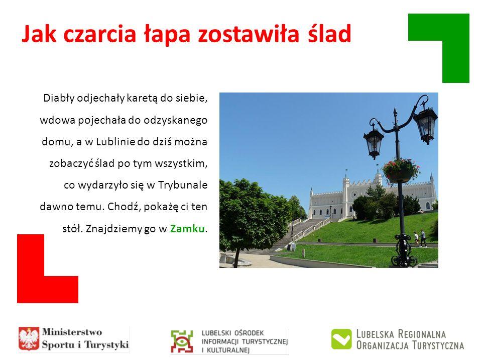 Jak czarcia łapa zostawiła ślad Diabły odjechały karetą do siebie, wdowa pojechała do odzyskanego domu, a w Lublinie do dziś można zobaczyć ślad po tym wszystkim, co wydarzyło się w Trybunale dawno temu.