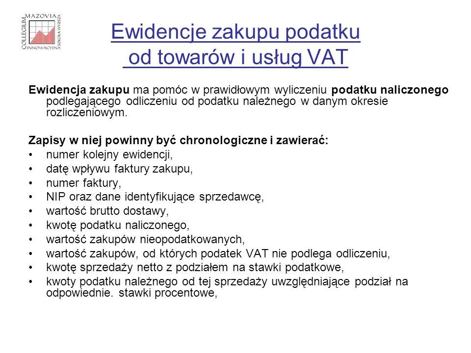 Ewidencje zakupu podatku od towarów i usług VAT Ewidencja zakupu ma pomóc w prawidłowym wyliczeniu podatku naliczonego podlegającego odliczeniu od pod