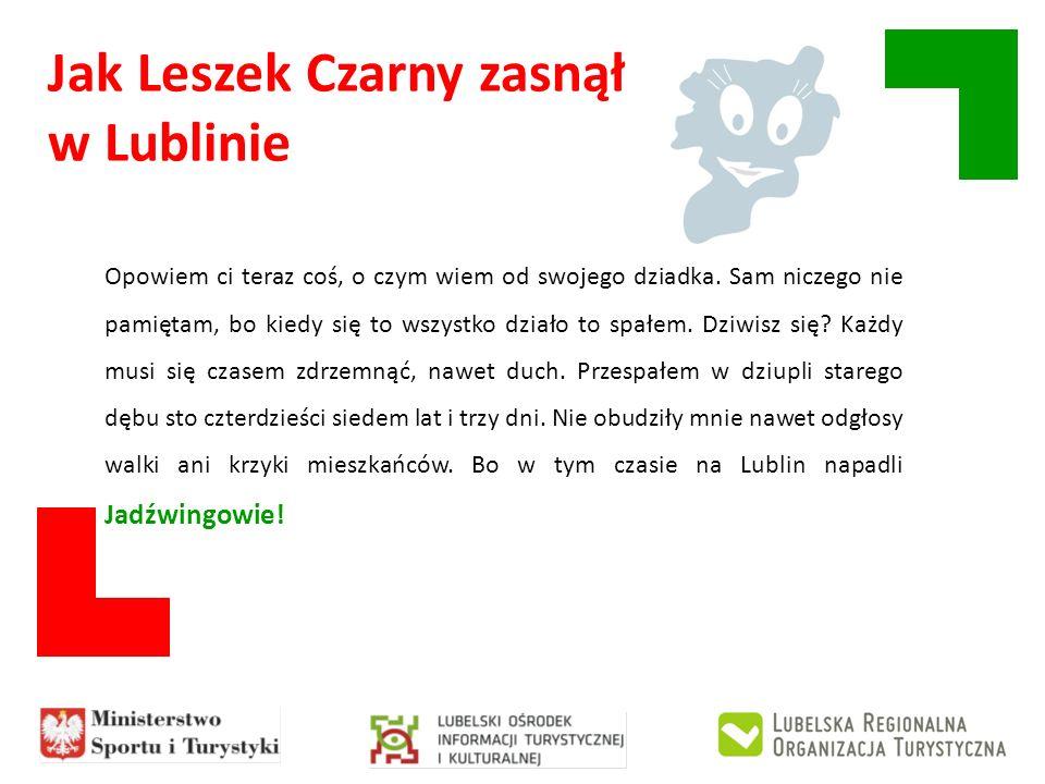Jak Leszek Czarny zasnął w Lublinie Mieszkali niedaleko, a takie to były czasy, że sąsiad do sąsiada nie przychodził pożyczyć soli, tylko jak mu czegoś brakowało, to od razu łup.