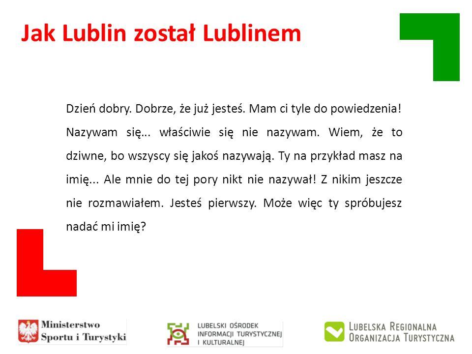 Jak Lublin został Lublinem Poczekaj.Przecież ty mnie wcale nie znasz.