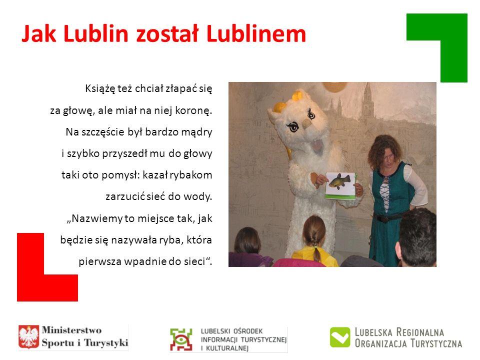 Jak Lublin został Lublinem Książę też chciał złapać się za głowę, ale miał na niej koronę. Na szczęście był bardzo mądry i szybko przyszedł mu do głow