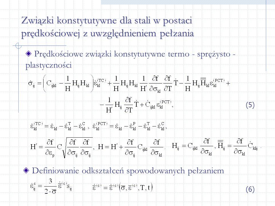 Związki konstytutywne dla stali w postaci prędkościowej z uwzględnieniem pełzania Prędkościowe związki konstytutywne termo - sprężysto - plastyczności