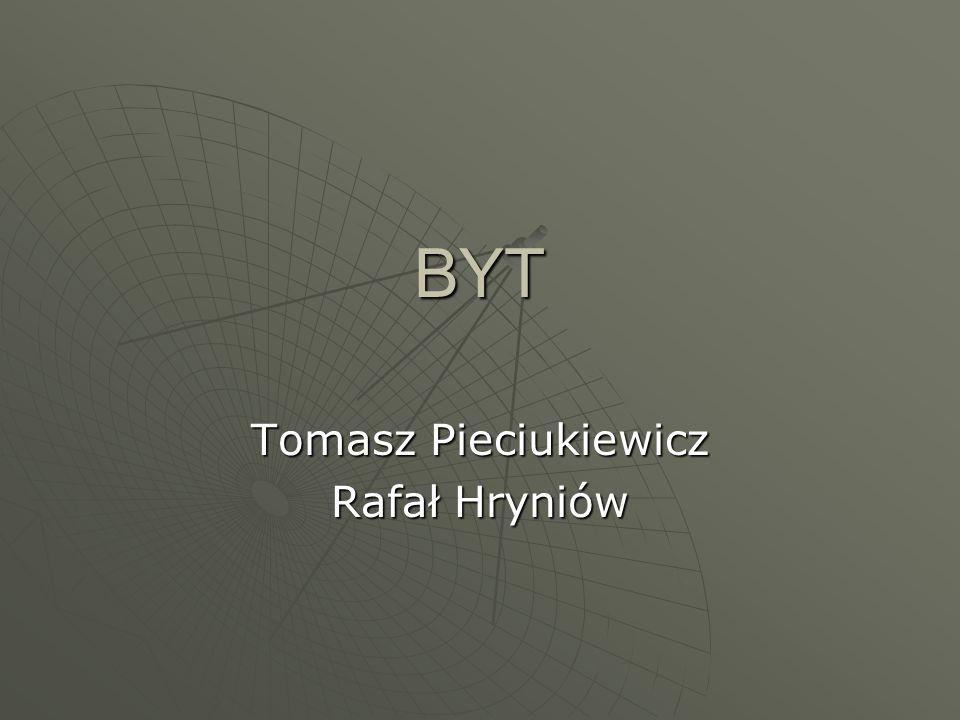 BYT Tomasz Pieciukiewicz Rafał Hryniów