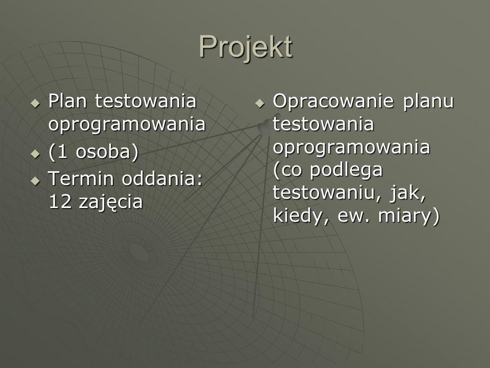 Projekt Plan testowania oprogramowania Plan testowania oprogramowania (1 osoba) (1 osoba) Termin oddania: 12 zajęcia Termin oddania: 12 zajęcia Opraco