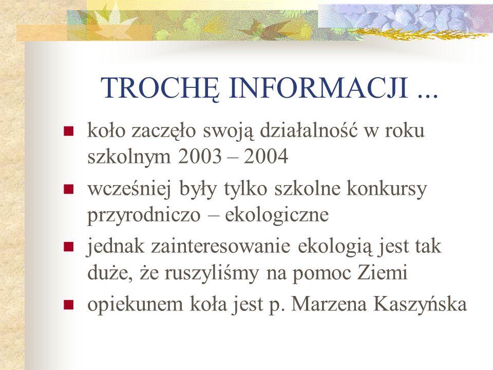 KOŁO EKOLOGICZNE KLAS III SZKOŁY PODSTAWOWEJ NR 2 W BRODNICY Opracowała: Marzena Kaszyńska