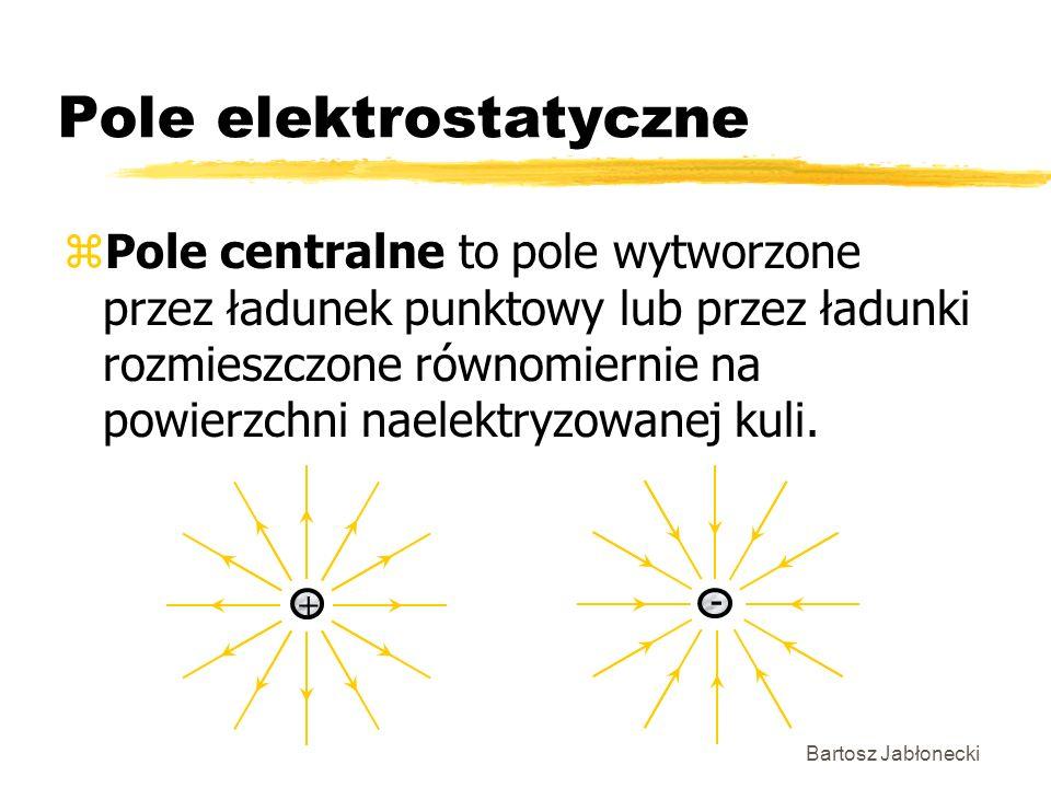 Bartosz Jabłonecki Pole elektrostatyczne zPole centralne to pole wytworzone przez ładunek punktowy lub przez ładunki rozmieszczone równomiernie na powierzchni naelektryzowanej kuli.