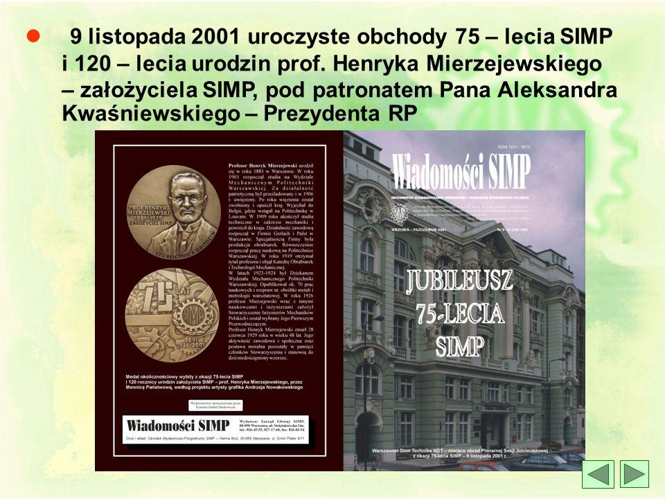 l Deklaracja Ideowo-Programowa Stowarzyszenia Inżynierów i Techników Mechaników Polskich – SIMP 2000, przyjęta przez Nadzwyczajny Walny Zjazd Delegató
