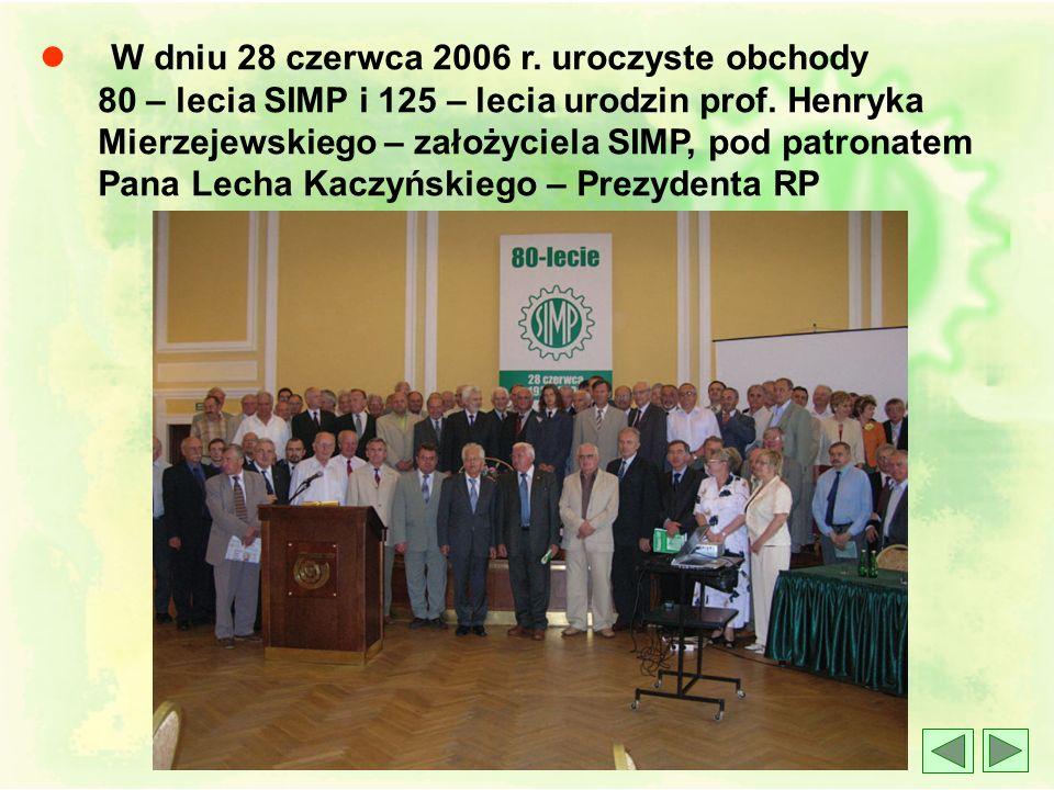 l 9 listopada 2001 uroczyste obchody 75 – lecia SIMP i 120 – lecia urodzin prof. Henryka Mierzejewskiego – założyciela SIMP, pod patronatem Pana Aleks