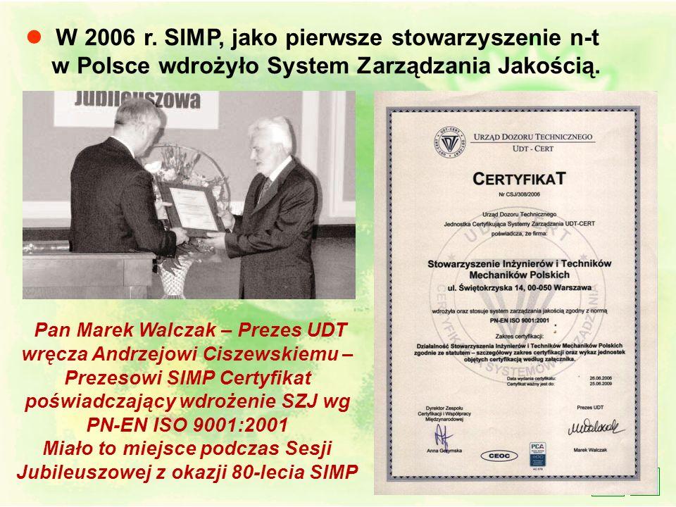 l W dniu 28 czerwca 2006 r. uroczyste obchody 80 – lecia SIMP i 125 – lecia urodzin prof. Henryka Mierzejewskiego – założyciela SIMP, pod patronatem P