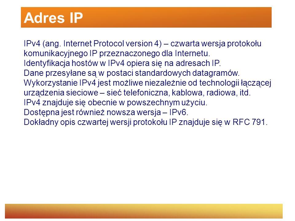 NOTACJA ADRESÓW IP - kropkowana dziesiętna przykład130.104.29.10 128<130<192 klasa B Stacja nr 29.10 ADRESY SPECJALNE 0 oznaczathis - określenie aktualnej sieci wszystkie bity = 1wszystkie maszyny w danej sieci (Broadcast address) 127.0.0.1lokalna pętla umożliwiająca TCP/IP komunikację pomiędzy procesami na lokalnej maszynie 169.254.0.1 – 169.254.255.254 automatyczne przydzielanie adresu IP z domyślną maską 255.255.0.0APIPA (ang.