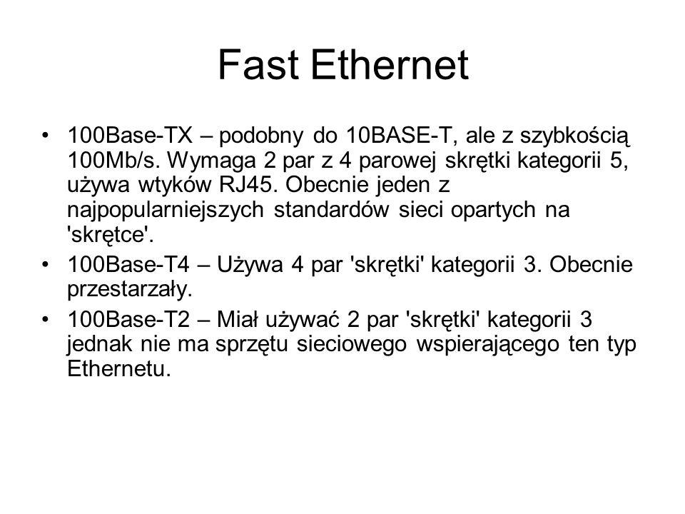 Fast Ethernet 100Base-TX – podobny do 10BASE-T, ale z szybkością 100Mb/s. Wymaga 2 par z 4 parowej skrętki kategorii 5, używa wtyków RJ45. Obecnie jed
