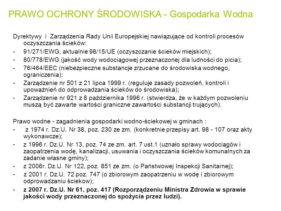 PRAWO OCHRONY ŚRODOWISKA - Gospodarka Wodna Dyrektywy i Zarządzenia Rady Unii Europejskiej nawiązujące od kontroli procesów oczyszczania ścieków: -91/