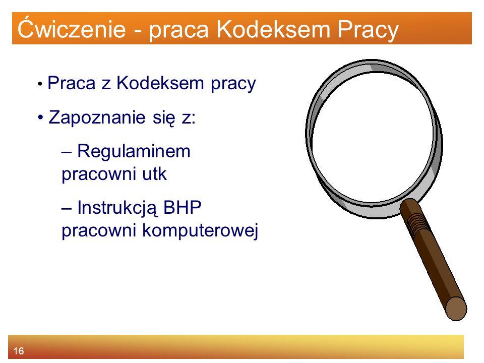 15 Ogólne zasady BHP Zakres działalności Struktura organizacyjna Regulaminy wewnętrzne Zasady dotyczące bezpieczeństwa Zasady dotyczące higieny pracy