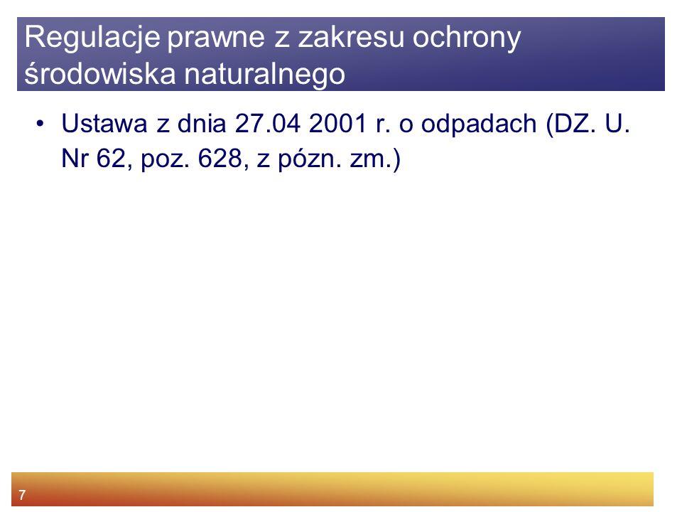 7 Ustawa z dnia 27.04 2001 r.o odpadach (DZ. U. Nr 62, poz.